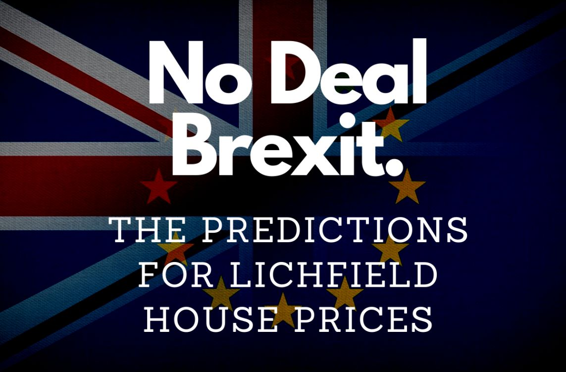 No Deal Brexit- The Prediction For Lichfield House Prices