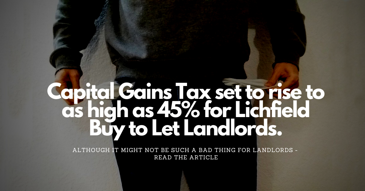 Lichfield Landlords and Second Homeowners Will Probably Save Money from the Proposed New Capital Gains Tax changes