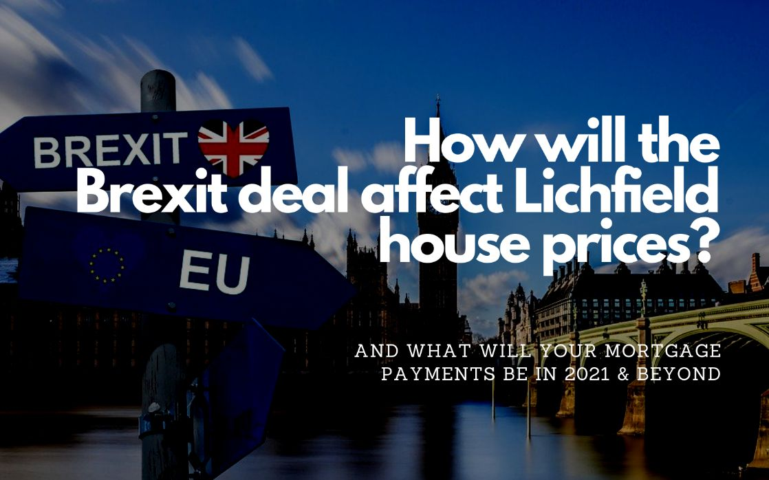 How Will the Brexit Deal Affect Lichfield House Prices and Your Mortgage Payments?