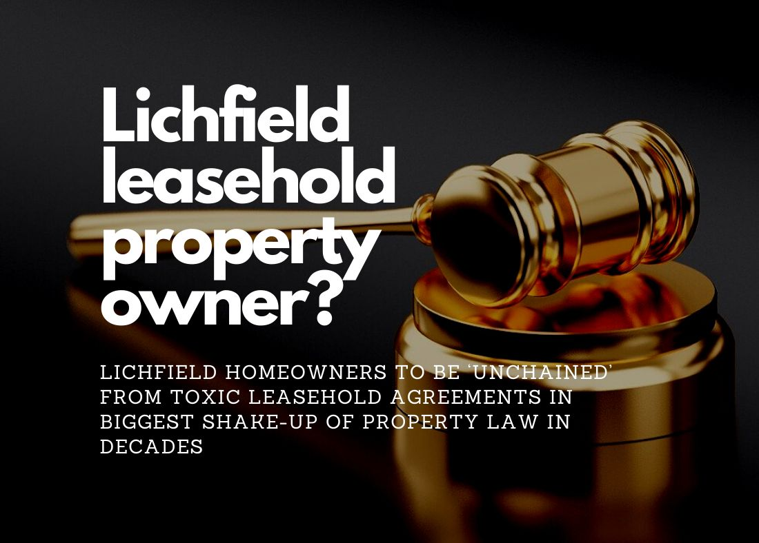 2,324 Lichfield Homeowners to be 'Unchained' From Toxic Leasehold Agreements in Property Law Shake-up
