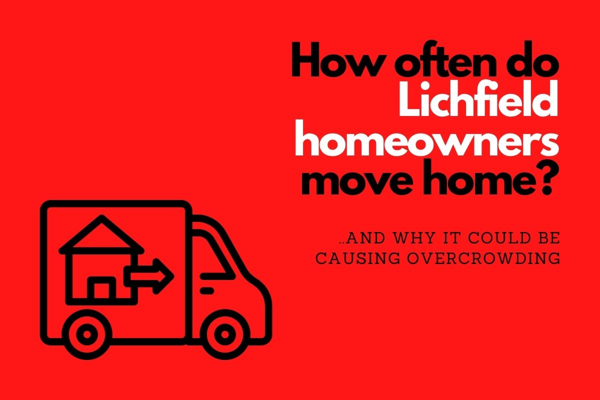 Why Do Half of Lichfield Homeowners Move Within 4 Years and 2 Weeks?