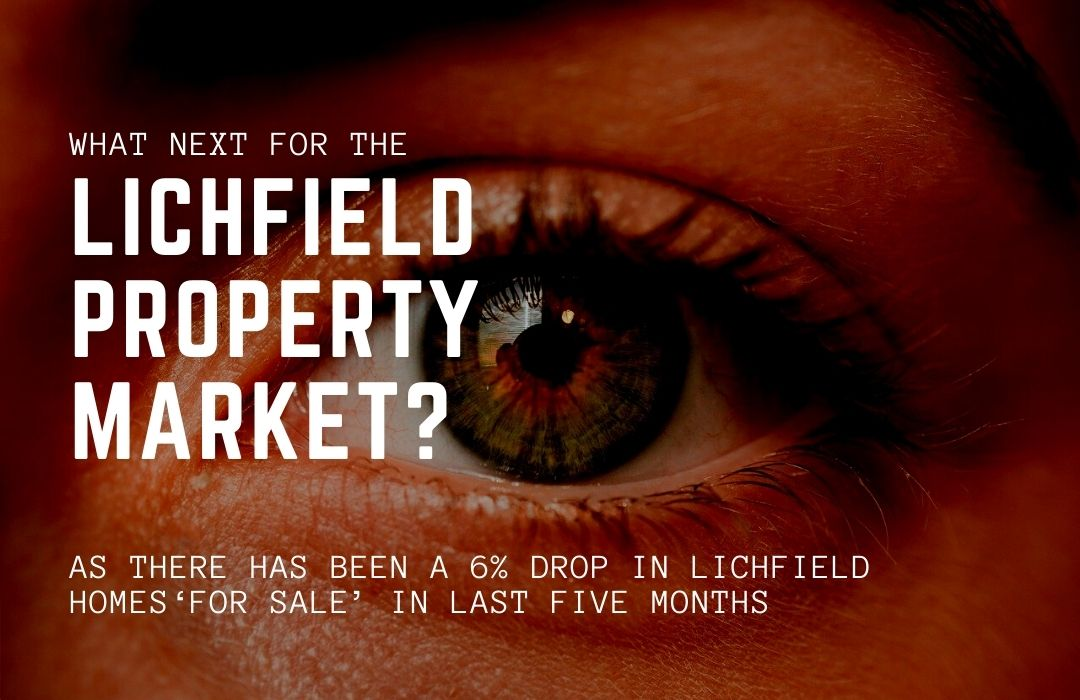 6% Drop in Lichfield Homes 'For Sale' in Last 5 Months